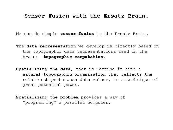 Sensor Fusion with the Ersatz Brain. We can do simple sensor fusion in the