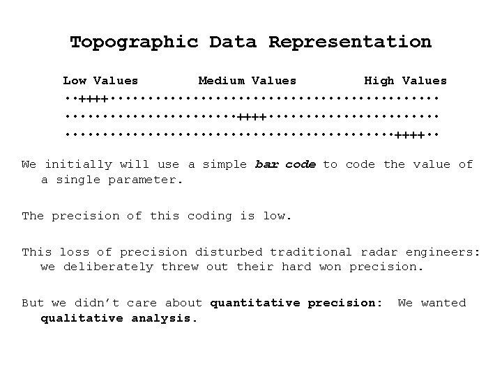 Topographic Data Representation Low Values Medium Values High Values • • ++++ • •