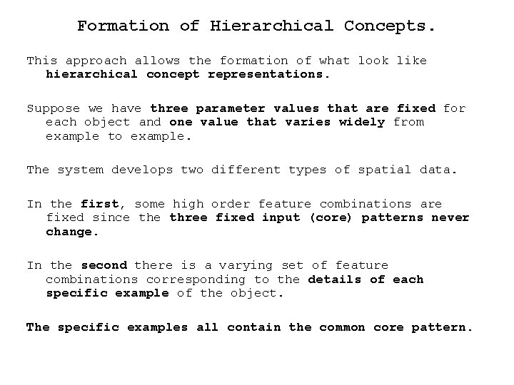 Formation of Hierarchical Concepts. This approach allows the formation of what look like hierarchical