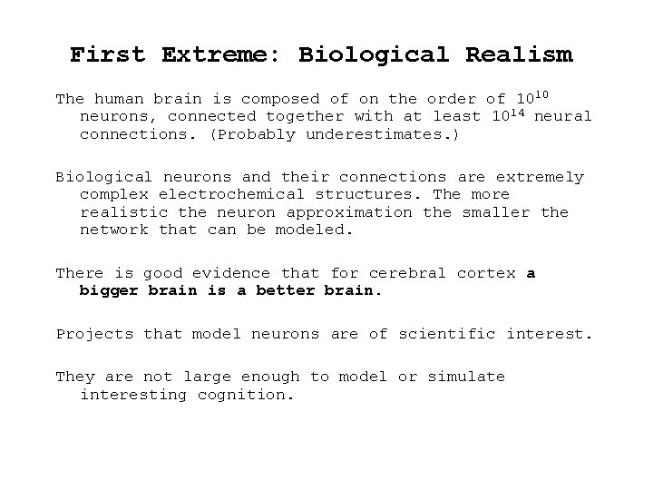 First Extreme: Biological Realism The human brain is composed of on the order of
