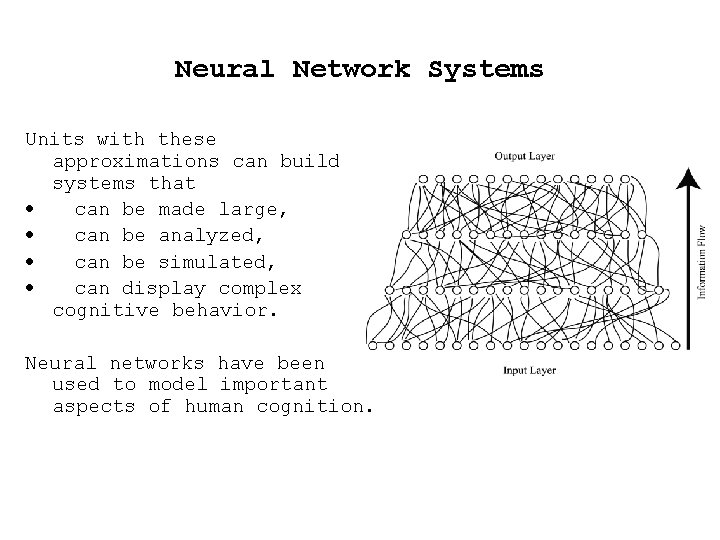 Neural Network Systems Units with these approximations can build systems that · can be