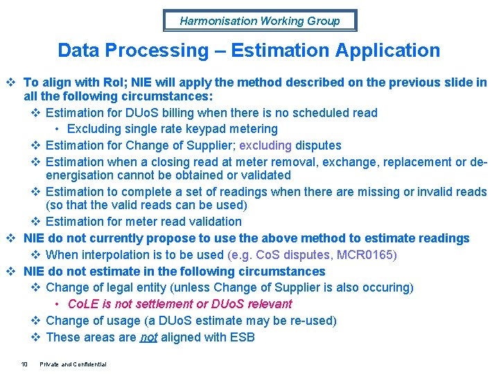Harmonisation Working Group Data Processing – Estimation Application v To align with Ro. I;