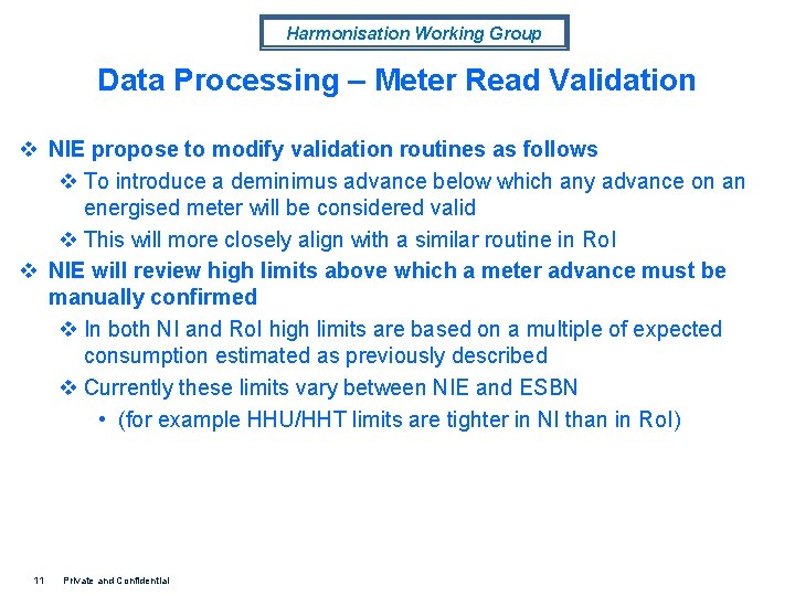 Harmonisation Working Group Data Processing – Meter Read Validation v NIE propose to modify