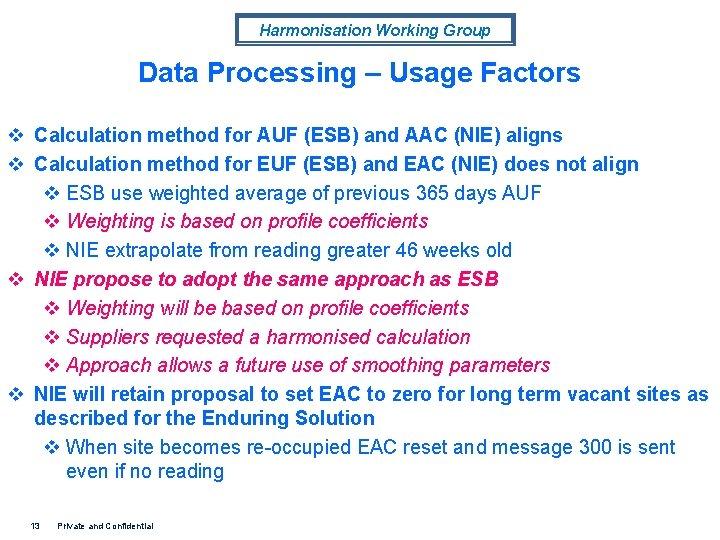 Harmonisation Working Group Data Processing – Usage Factors v Calculation method for AUF (ESB)