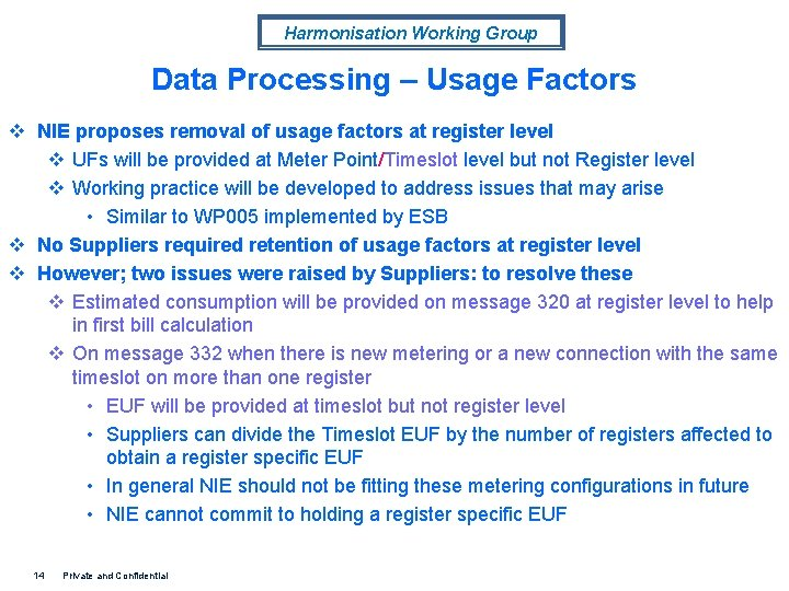 Harmonisation Working Group Data Processing – Usage Factors v NIE proposes removal of usage