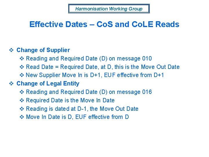 Harmonisation Working Group Effective Dates – Co. S and Co. LE Reads v Change