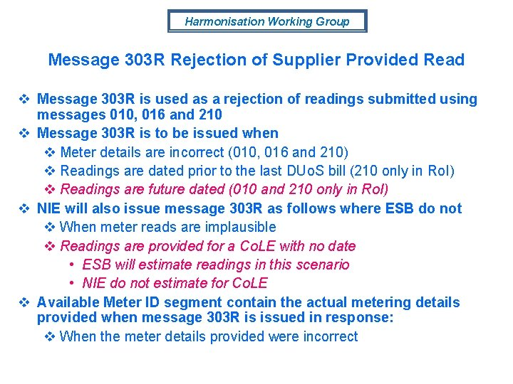 Harmonisation Working Group Message 303 R Rejection of Supplier Provided Read v Message 303