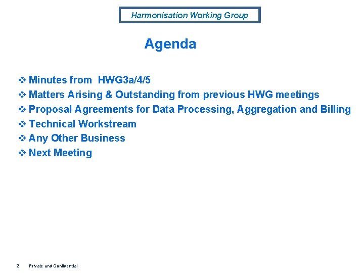 Harmonisation Working Group Agenda v Minutes from HWG 3 a/4/5 v Matters Arising &