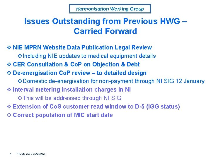Harmonisation Working Group Issues Outstanding from Previous HWG – Carried Forward v NIE MPRN