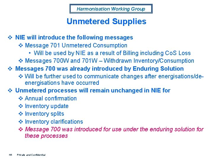 Harmonisation Working Group Unmetered Supplies v NIE will introduce the following messages v Message