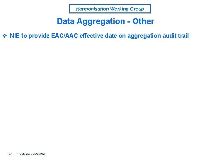 Harmonisation Working Group Data Aggregation - Other v NIE to provide EAC/AAC effective date