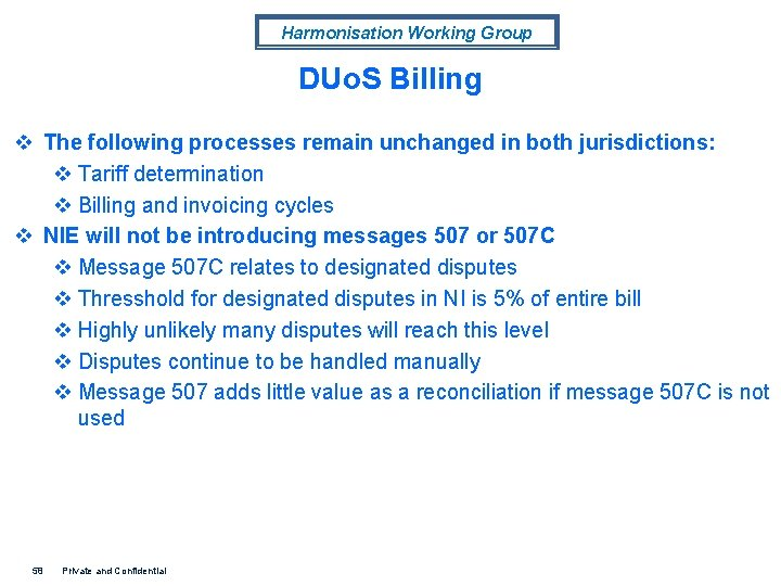 Harmonisation Working Group DUo. S Billing v The following processes remain unchanged in both