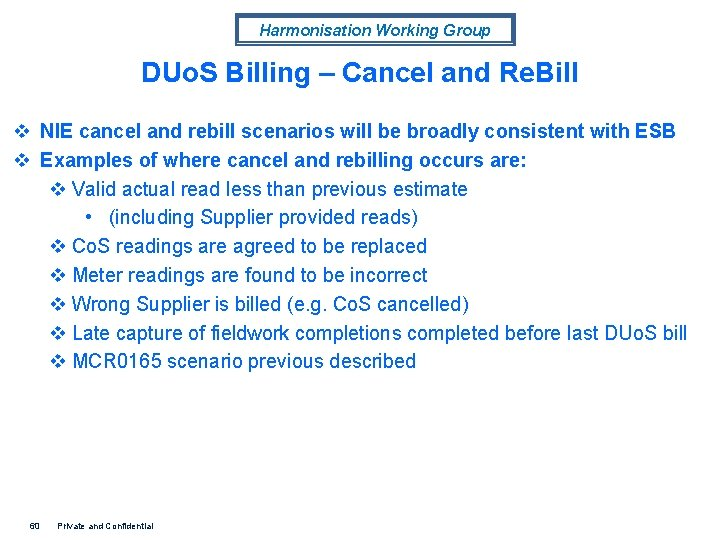 Harmonisation Working Group DUo. S Billing – Cancel and Re. Bill v NIE cancel