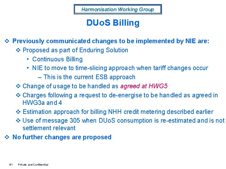 Harmonisation Working Group DUo. S Billing v Previously communicated changes to be implemented by