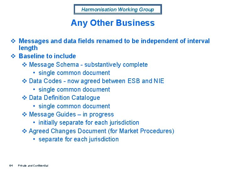 Harmonisation Working Group Any Other Business v Messages and data fields renamed to be