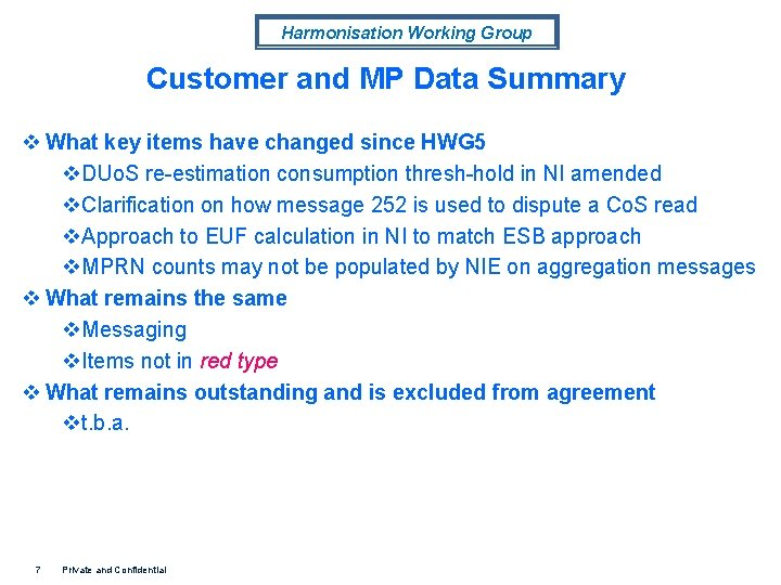 Harmonisation Working Group Customer and MP Data Summary v What key items have changed