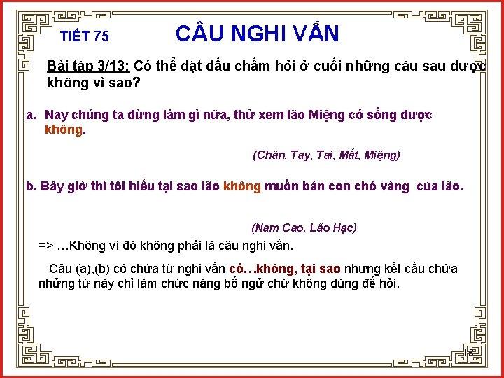 TIẾT 75 C U NGHI VẤN Bài tập 3/13: Có thể đặt dấu chấm