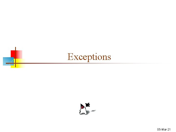 Exceptions 05 -Mar-21