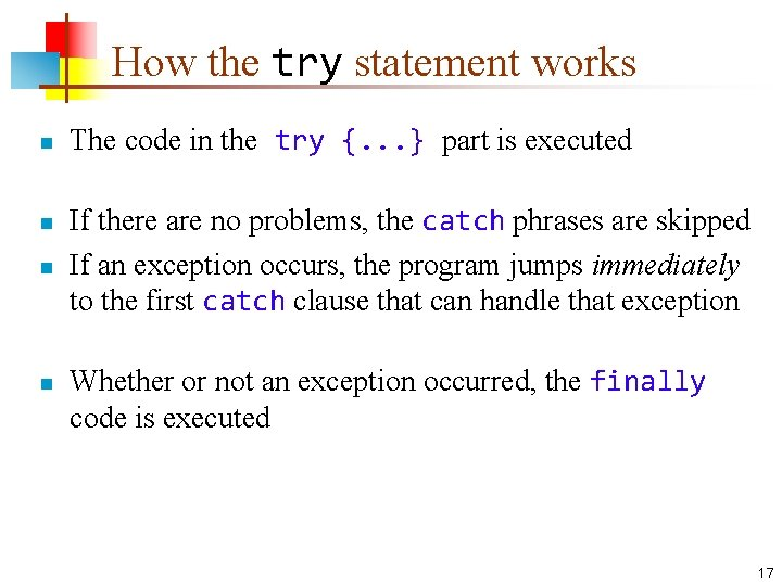 How the try statement works n n The code in the try {. .