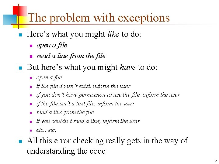 The problem with exceptions n Here's what you might like to do: n n