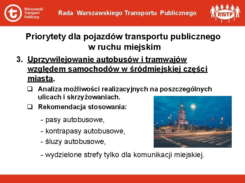 Rada Warszawskiego Transportu Publicznego Priorytety dla pojazdów transportu publicznego w ruchu miejskim 3. Uprzywilejowanie
