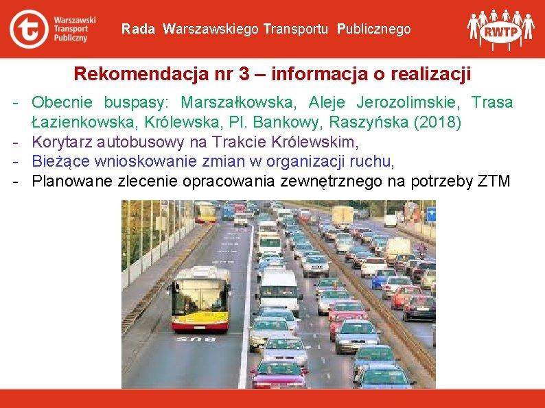 Rada Warszawskiego Transportu Publicznego Rekomendacja nr 3 – informacja o realizacji - Obecnie buspasy: