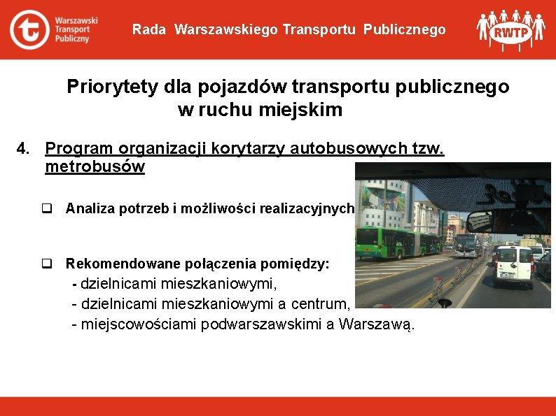 Rada Warszawskiego Transportu Publicznego Priorytety dla pojazdów transportu publicznego w ruchu miejskim 4. Program