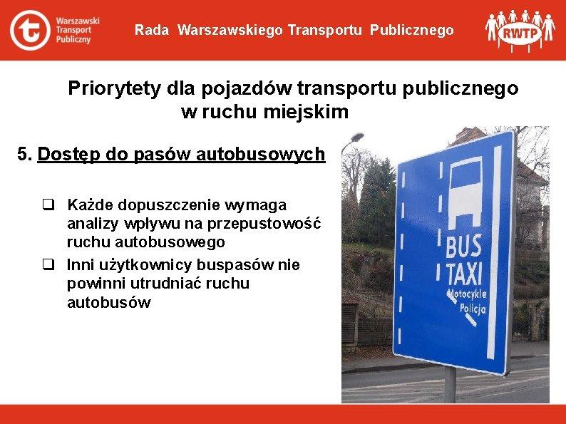 Rada Warszawskiego Transportu Publicznego Priorytety dla pojazdów transportu publicznego w ruchu miejskim 5. Dostęp