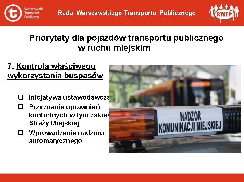 Rada Warszawskiego Transportu Publicznego Priorytety dla pojazdów transportu publicznego w ruchu miejskim 7. Kontrola