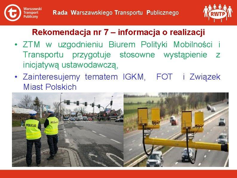 Rada Warszawskiego Transportu Publicznego Rekomendacja nr 7 – informacja o realizacji • ZTM w