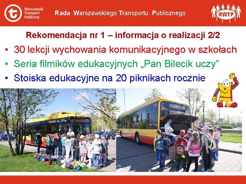 Rada Warszawskiego Transportu Publicznego Rekomendacja nr 1 – informacja o realizacji 2/2 • 30
