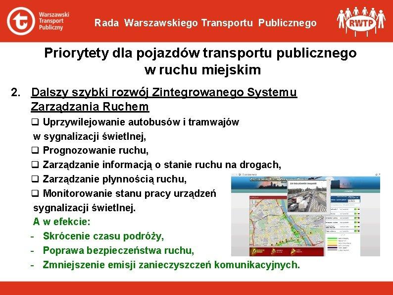 Rada Warszawskiego Transportu Publicznego Priorytety dla pojazdów transportu publicznego w ruchu miejskim 2. Dalszy