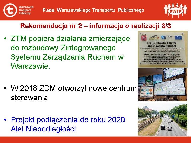 Rada Warszawskiego Transportu Publicznego Rekomendacja nr 2 – informacja o realizacji 3/3 • ZTM