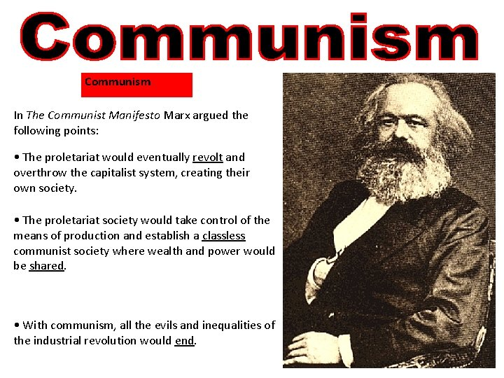Communism In The Communist Manifesto Marx argued the following points: • The proletariat would