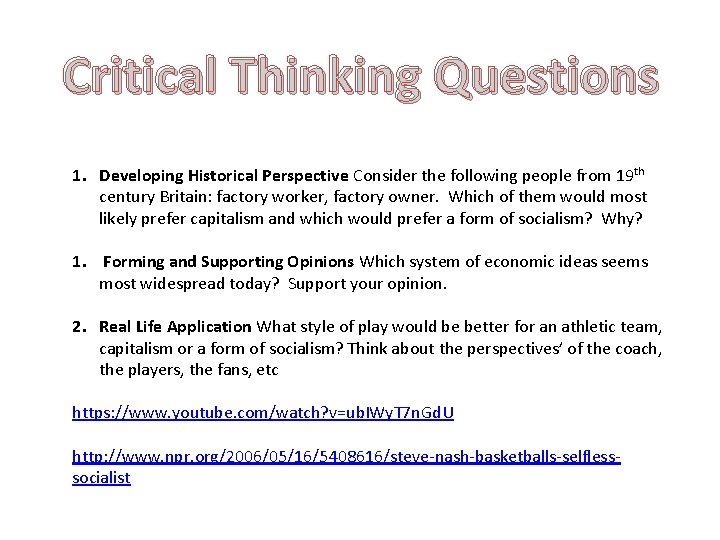 Critical Thinking Questions 1. Developing Historical Perspective Consider the following people from 19 th