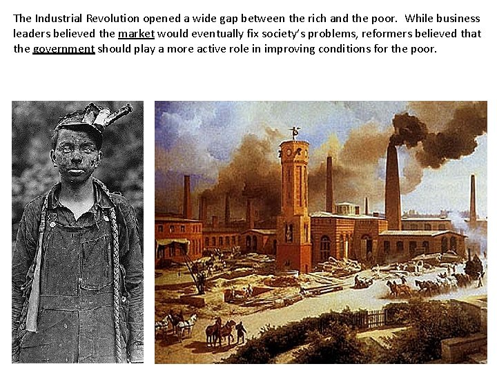 The Industrial Revolution opened a wide gap between the rich and the poor. While