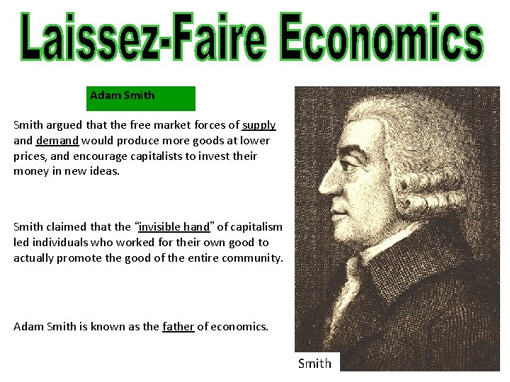 Adam Smith argued that the free market forces of supply and demand would produce