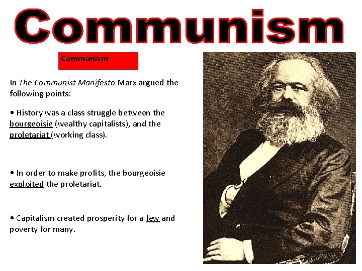 Communism In The Communist Manifesto Marx argued the following points: • History was a