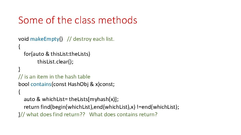 Some of the class methods void make. Empty() // destroy each list. { for(auto