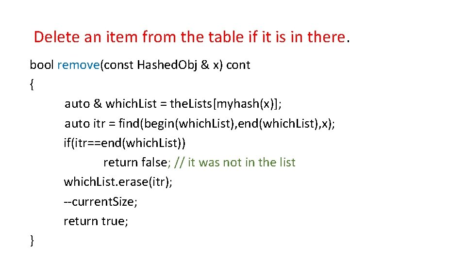 Delete an item from the table if it is in there. bool remove(const Hashed.