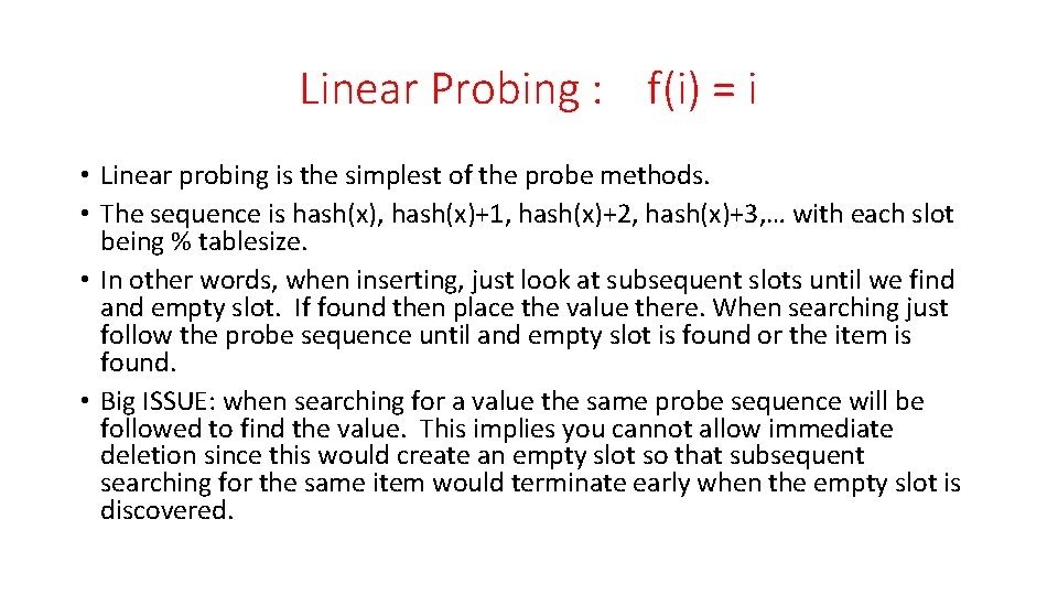 Linear Probing : f(i) = i • Linear probing is the simplest of the