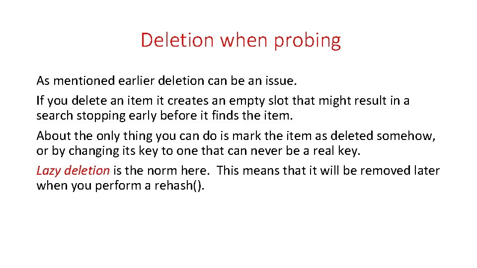 Deletion when probing As mentioned earlier deletion can be an issue. If you delete