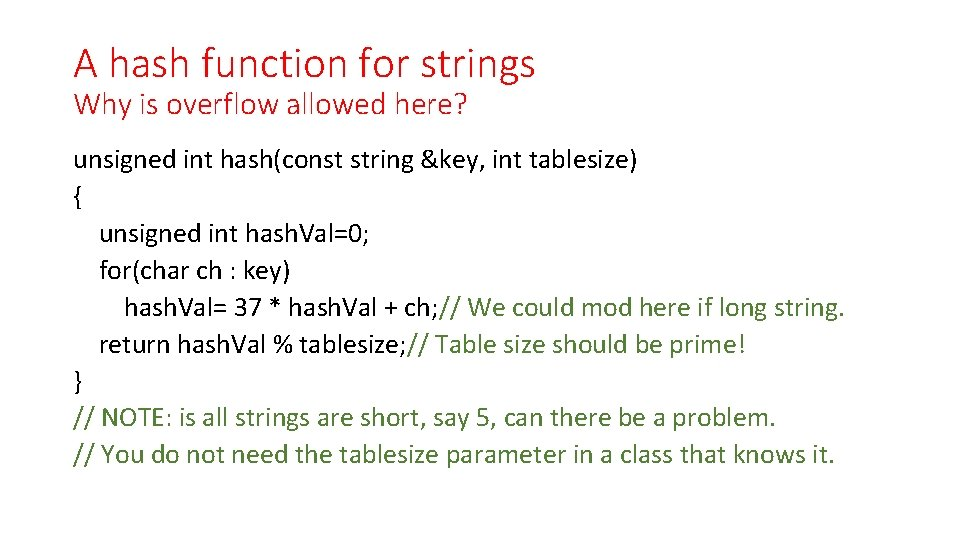 A hash function for strings Why is overflow allowed here? unsigned int hash(const string