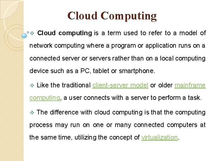 Cloud Computing v Cloud computing is a term used to refer to a model