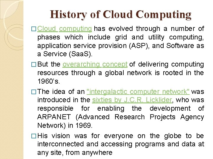 History of Cloud Computing � Cloud computing has evolved through a number of phases