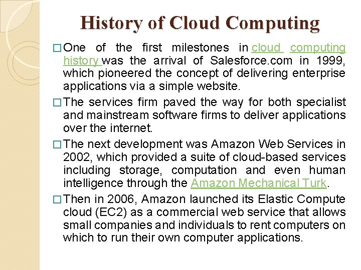 History of Cloud Computing � One of the first milestones in cloud computing history
