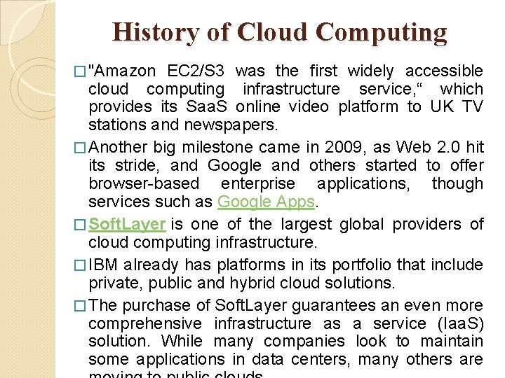 """History of Cloud Computing � """"Amazon EC 2/S 3 was the first widely accessible"""
