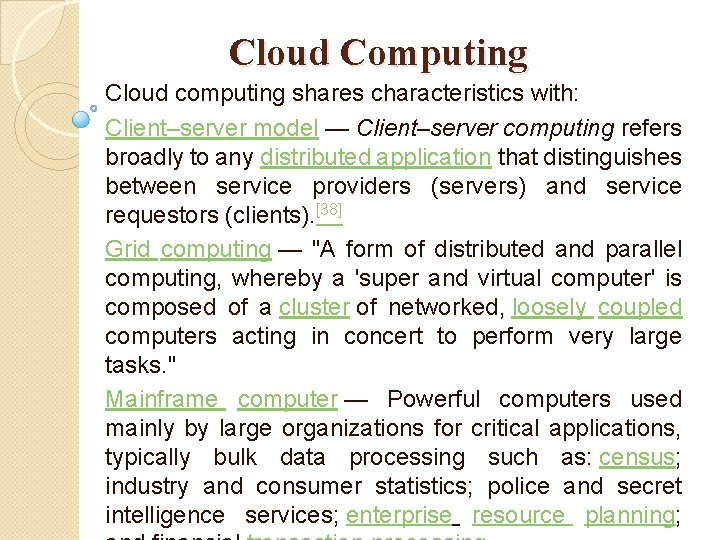 Cloud Computing Cloud computing shares characteristics with: Client–server model — Client–server computing refers broadly