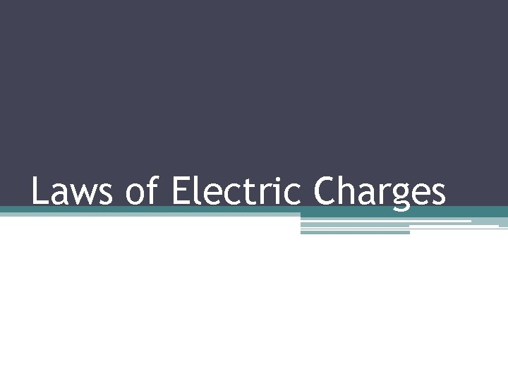 Laws of Electric Charges