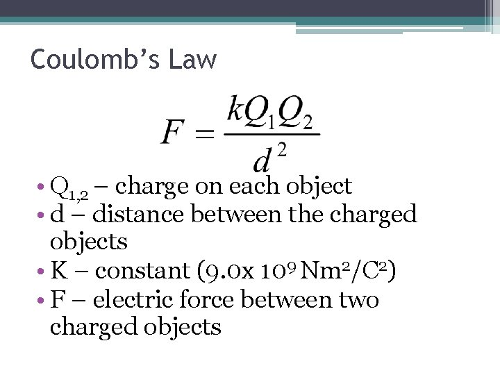 Coulomb's Law • Q 1, 2 – charge on each object • d –